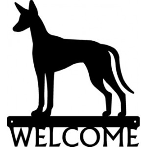 Ibizan Hound  Dog Welcome Sign
