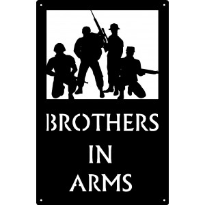 Brothers in Arms - Military Sign