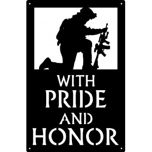Pride and Honor Kneeling Soldier - Military Sign