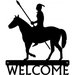 Indian Warrior on Horse -  Western Welcome Sign